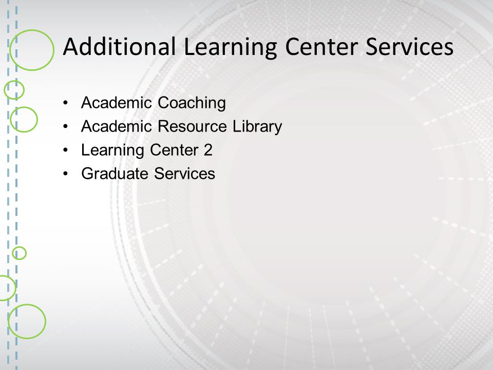 Additional Learning Center Services