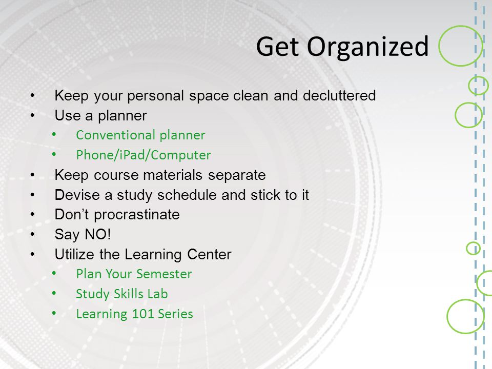 Get Organized Keep your personal space clean and decluttered