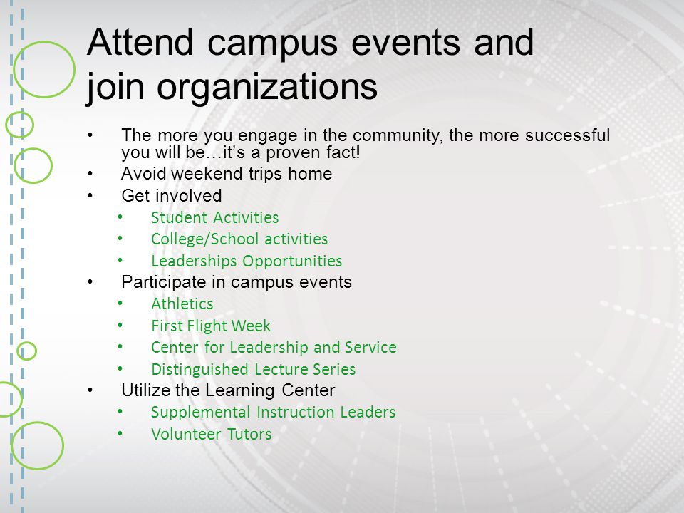 Attend campus events and join organizations