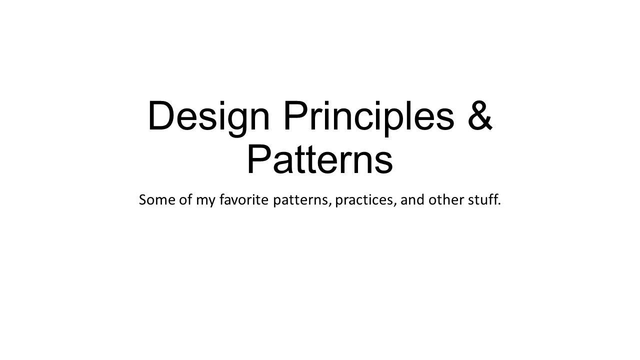 Design Principles & Patterns