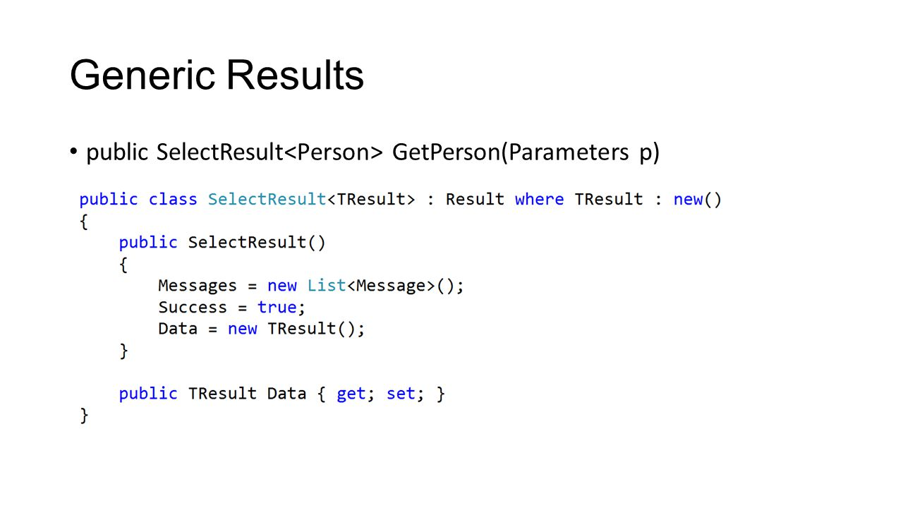 Generic Results public SelectResult<Person> GetPerson(Parameters p)