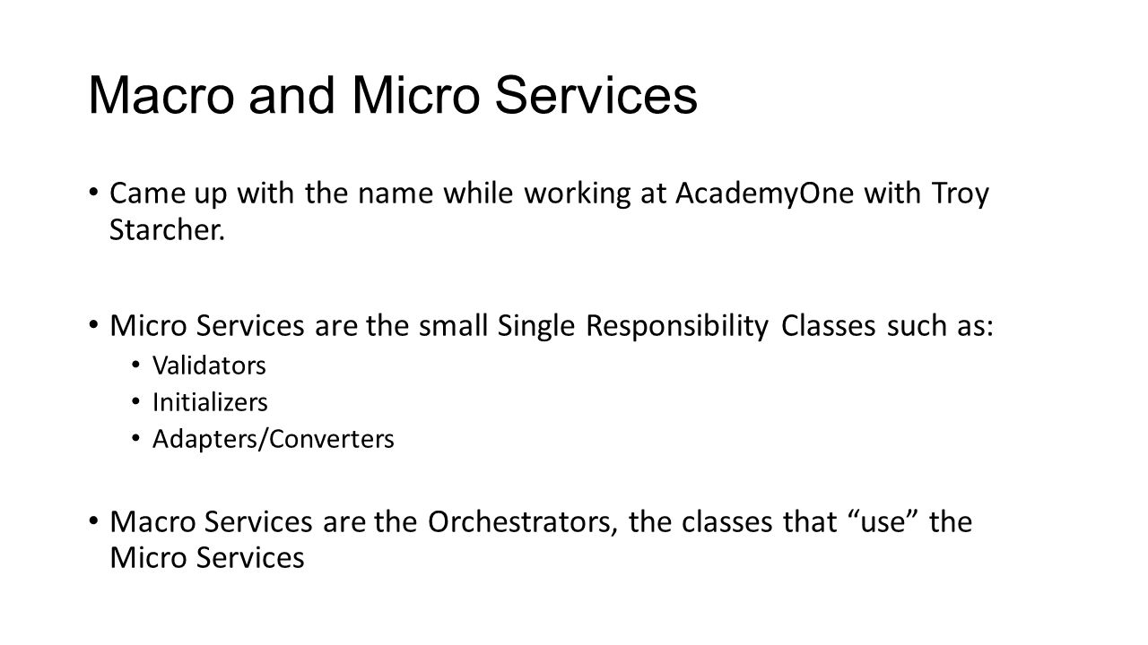 Macro and Micro Services