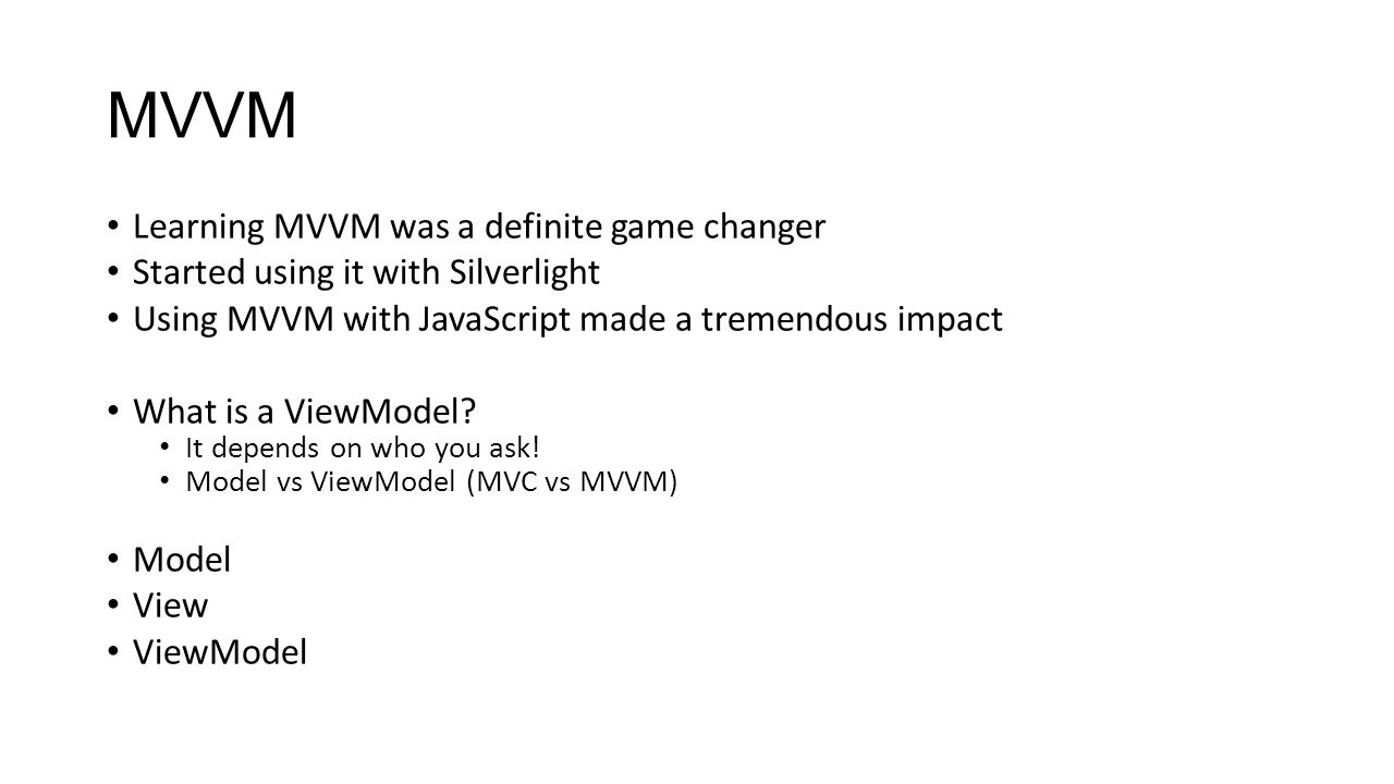 MVVM Learning MVVM was a definite game changer