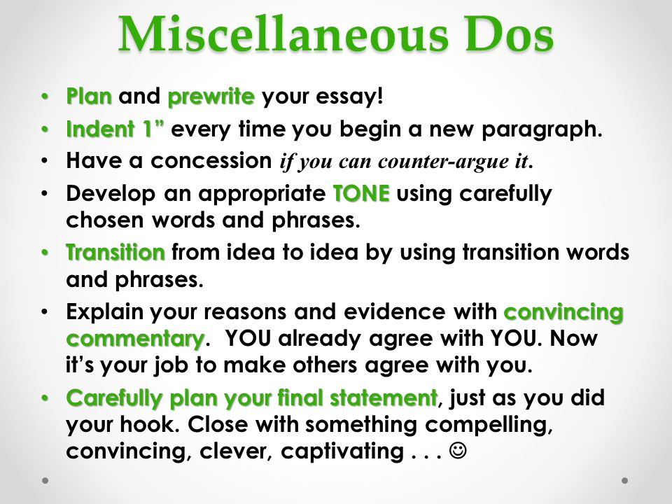 Miscellaneous Dos Plan and prewrite your essay!