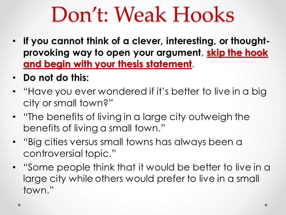 "big city small town"" persuasive essay debrief ppt  don t weak hooks"