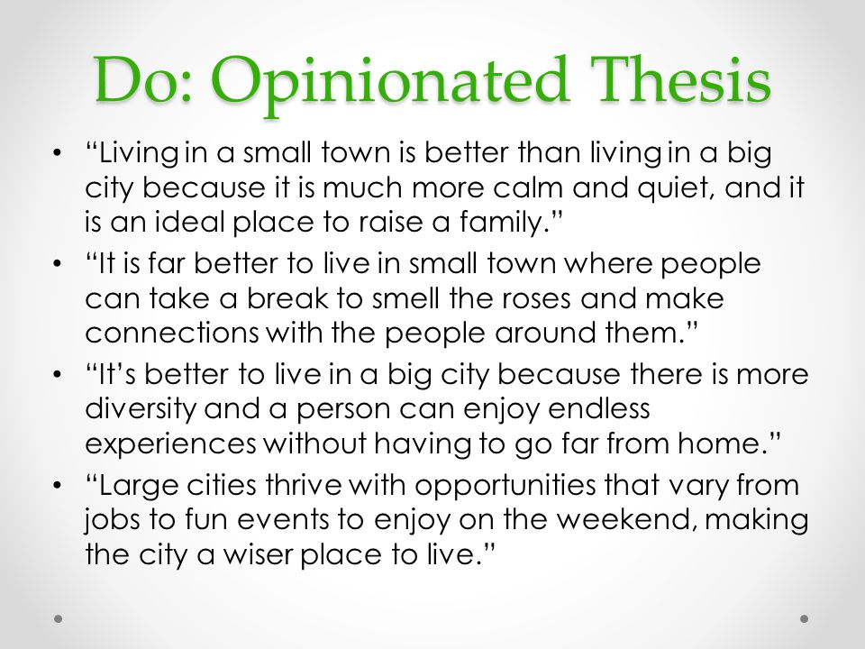 "big city small town"" persuasive essay debrief ppt  6 do opinionated thesis ""living in a small"