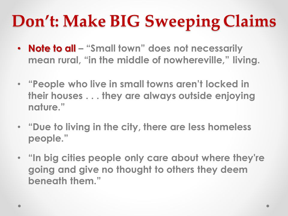 Don't: Make BIG Sweeping Claims