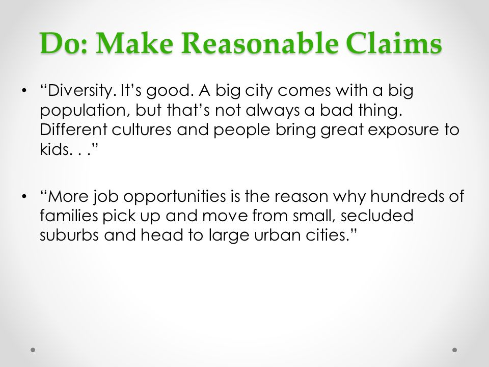 Do: Make Reasonable Claims