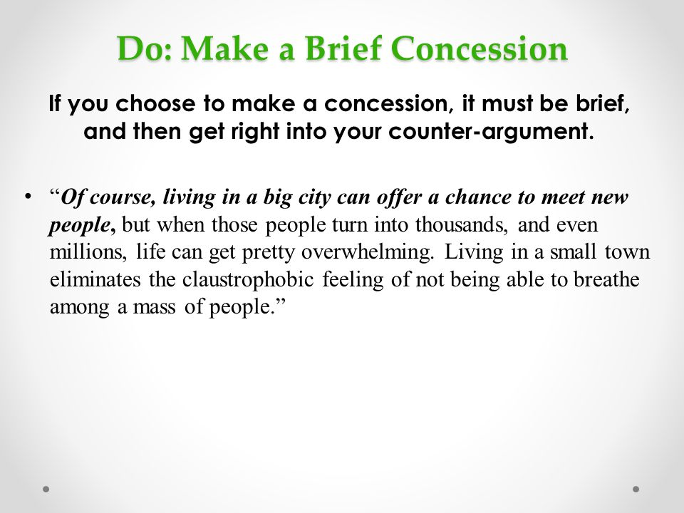 Do: Make a Brief Concession