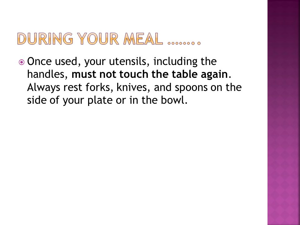 During your meal ……..
