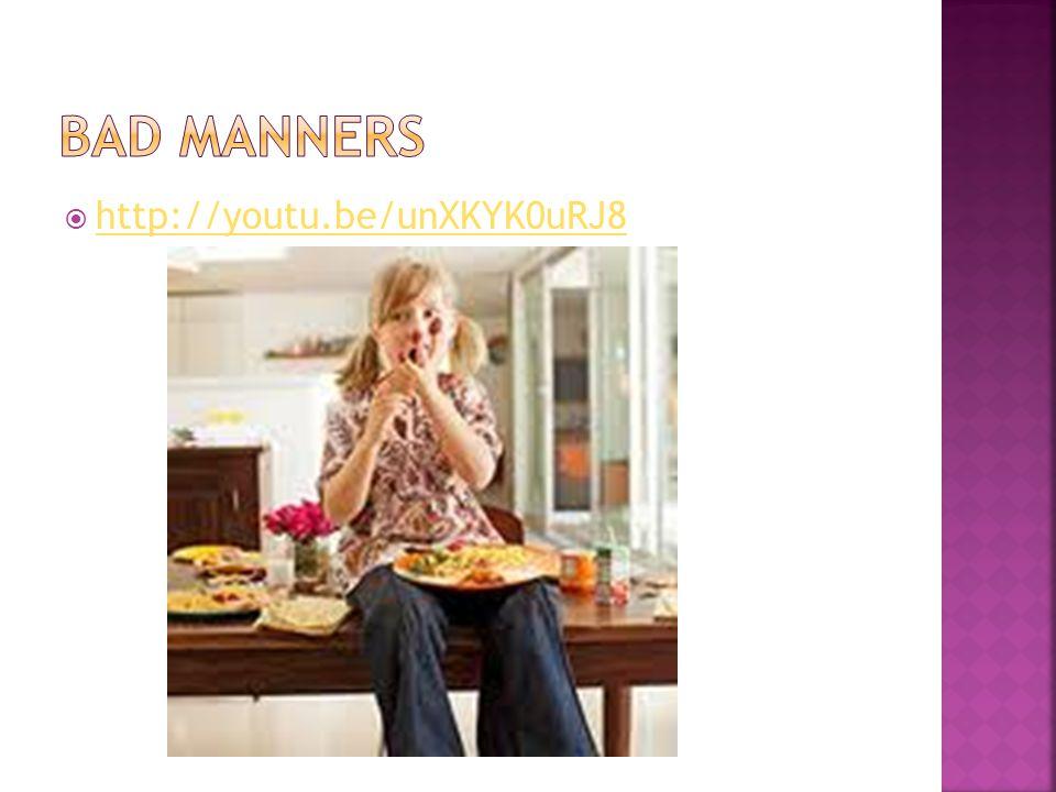 Bad manners http://youtu.be/unXKYK0uRJ8