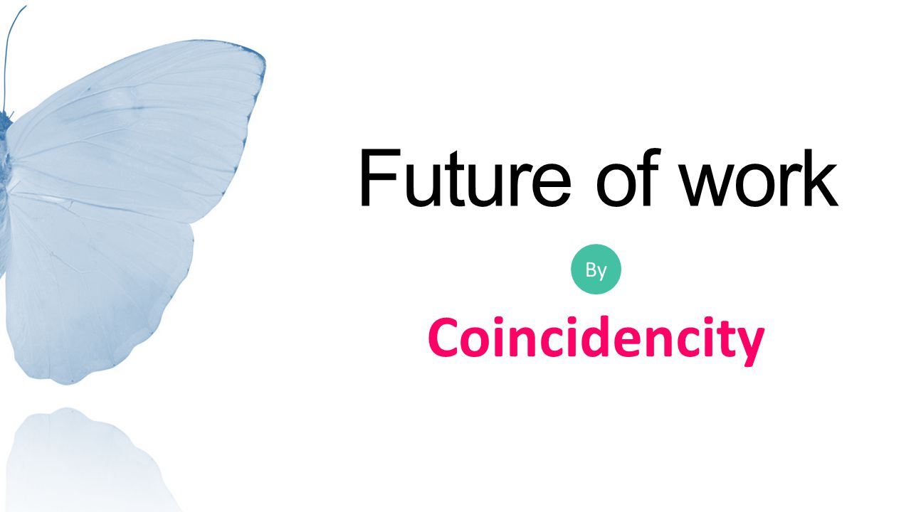 Future of work Coincidencity By Intros: Check in
