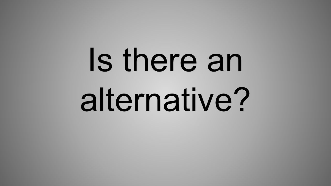Is there an alternative