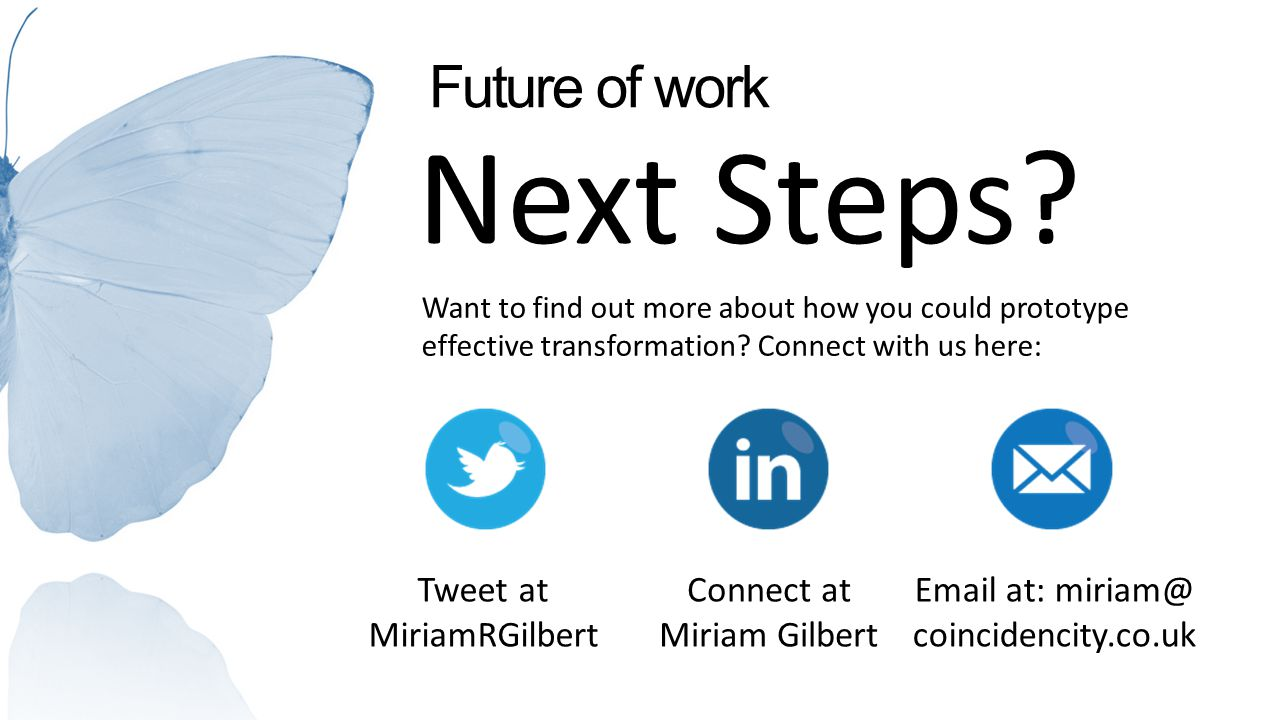 Next Steps Future of work Tweet at MiriamRGilbert
