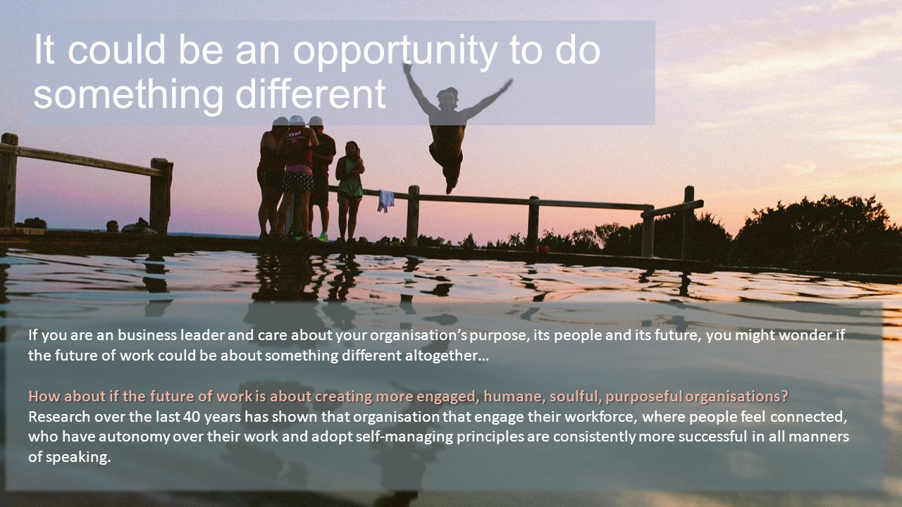 It could be an opportunity to do something different