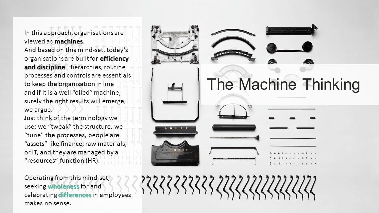 In this approach, organisations are viewed as machines.
