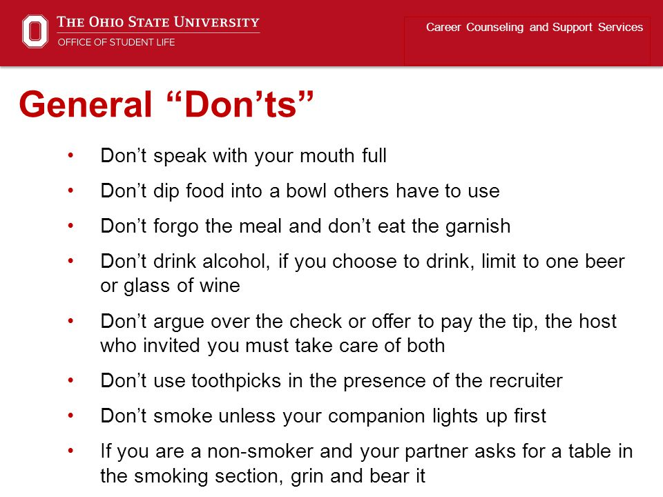 General Don'ts Don't speak with your mouth full