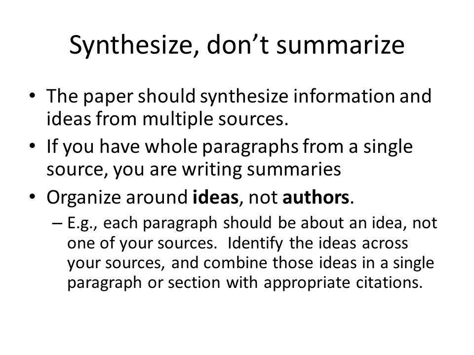 Synthesize, don't summarize