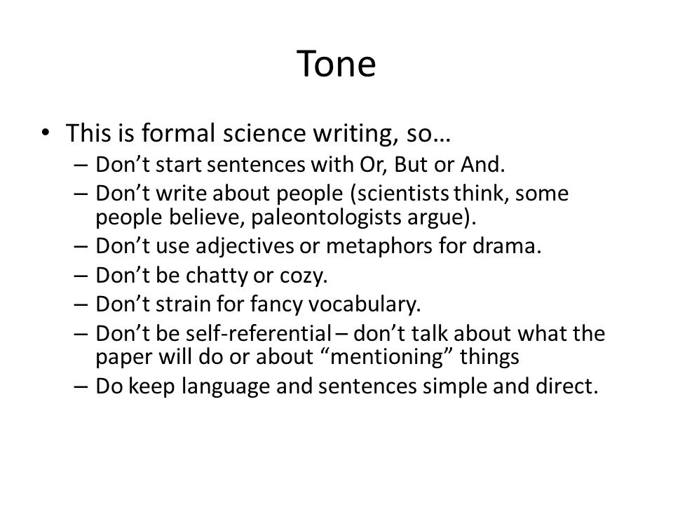 Tone This is formal science writing, so…