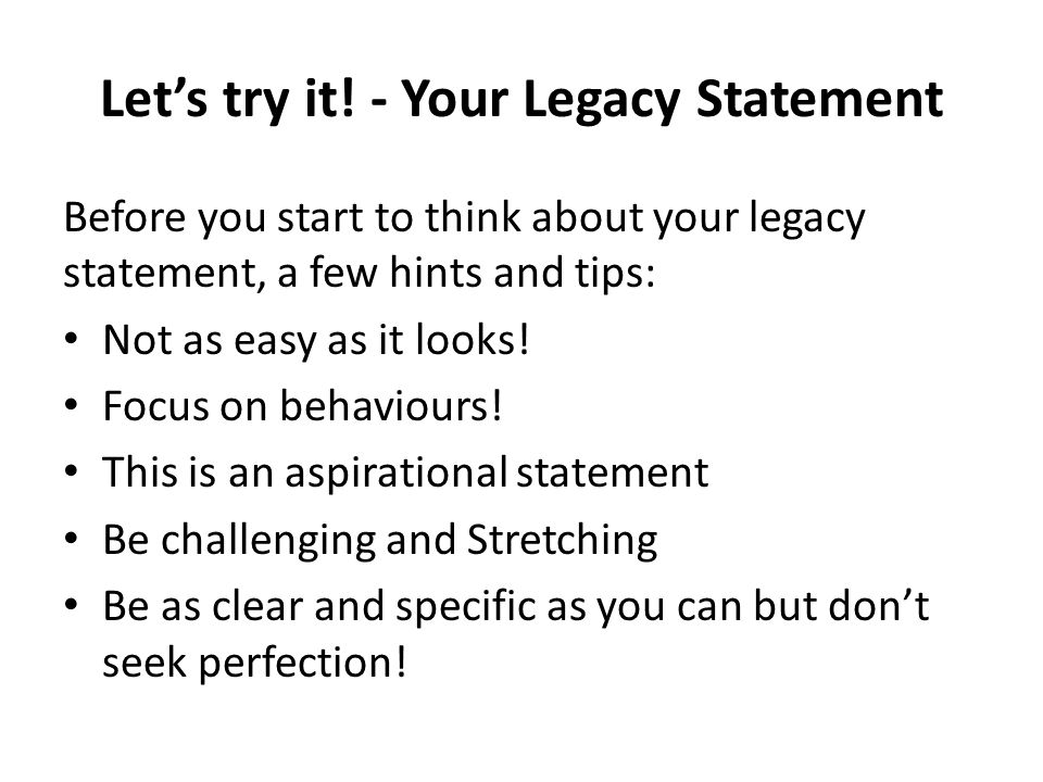Let's try it! - Your Legacy Statement