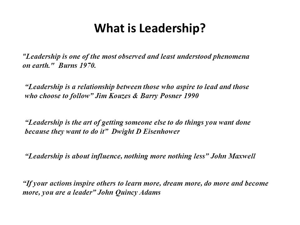 What is Leadership Leadership is one of the most observed and least understood phenomena on earth. Burns 1970.