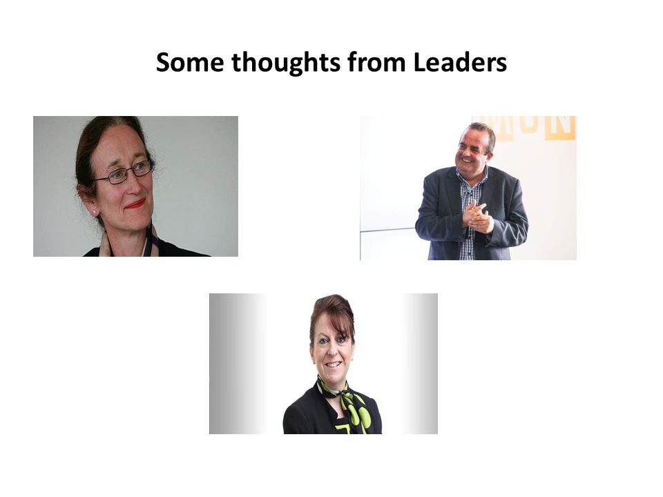 Some thoughts from Leaders