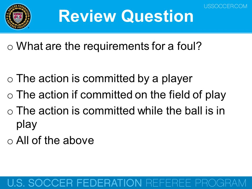 Review Question What are the requirements for a foul