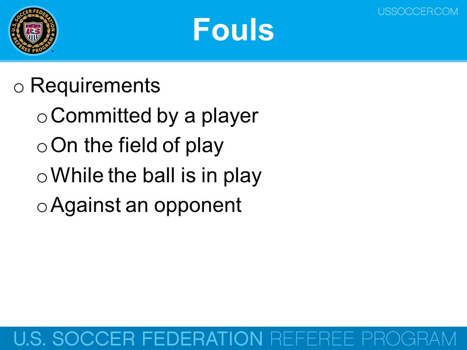 Fouls Requirements Committed by a player On the field of play