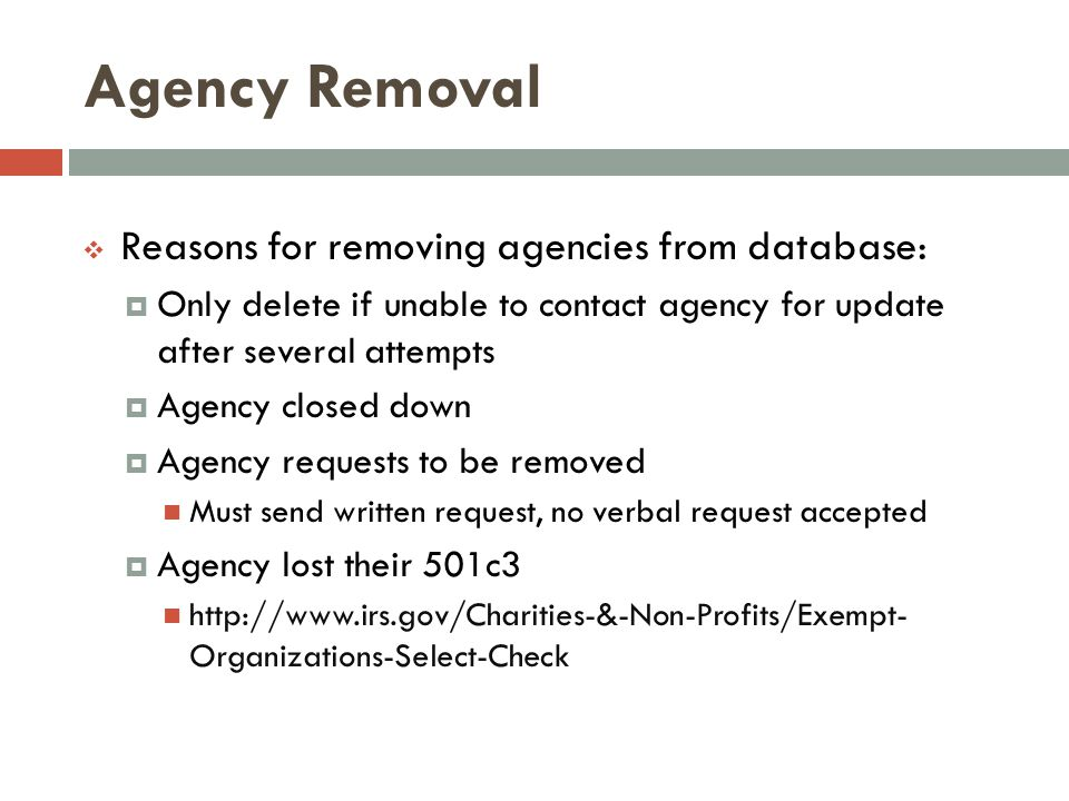 Agency Removal Reasons for removing agencies from database: