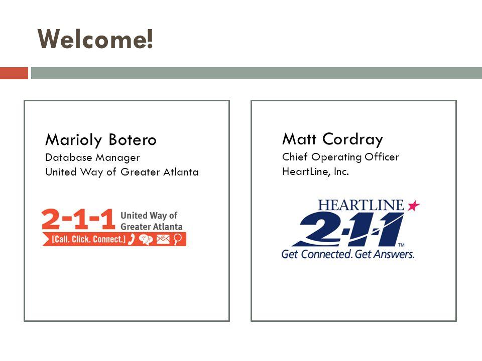 Welcome! Marioly Botero Matt Cordray Database Manager