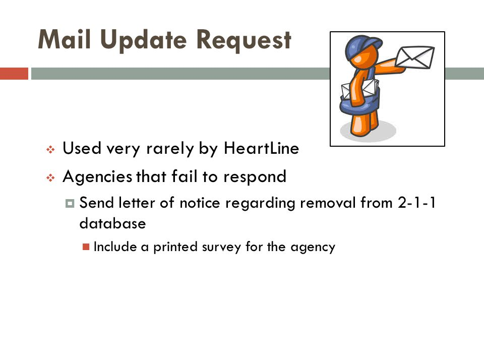Mail Update Request Used very rarely by HeartLine