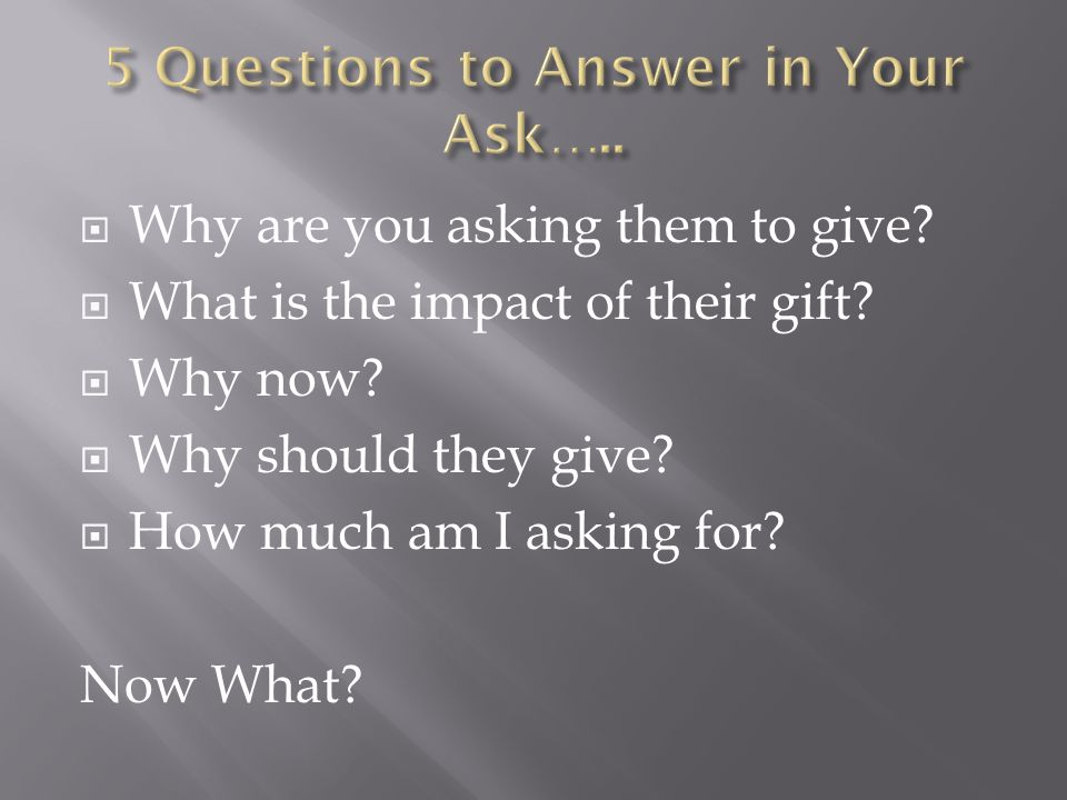 5 Questions to Answer in Your Ask…..