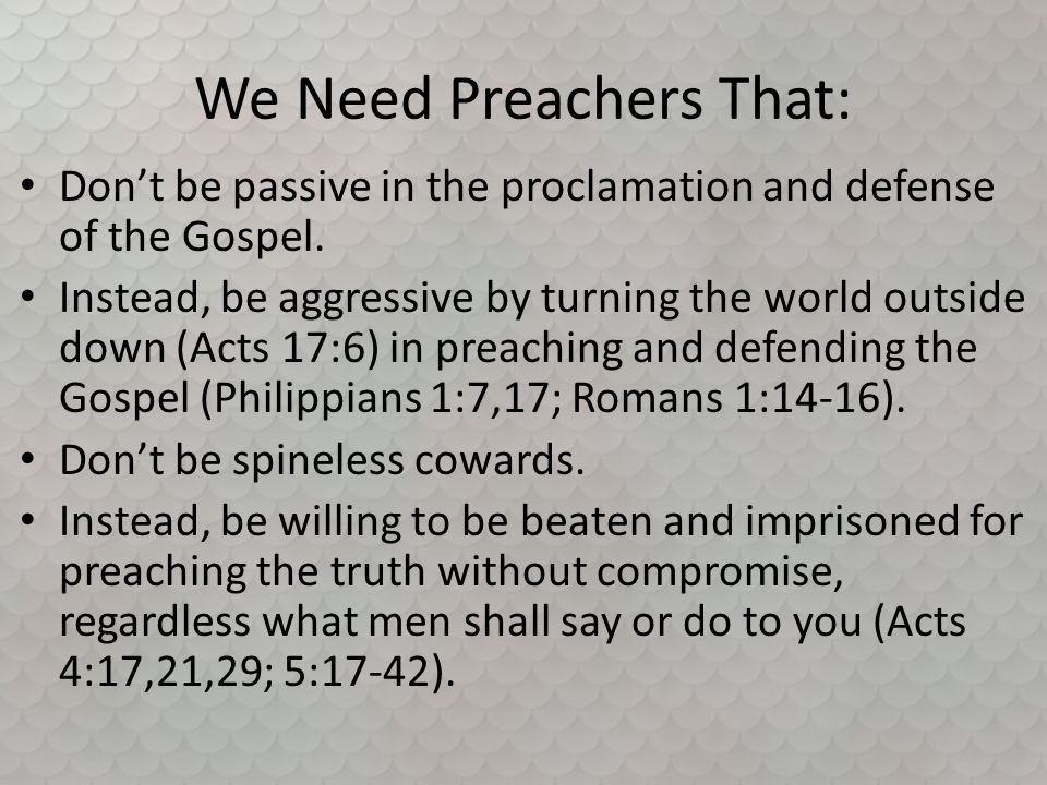 We Need Preachers That: