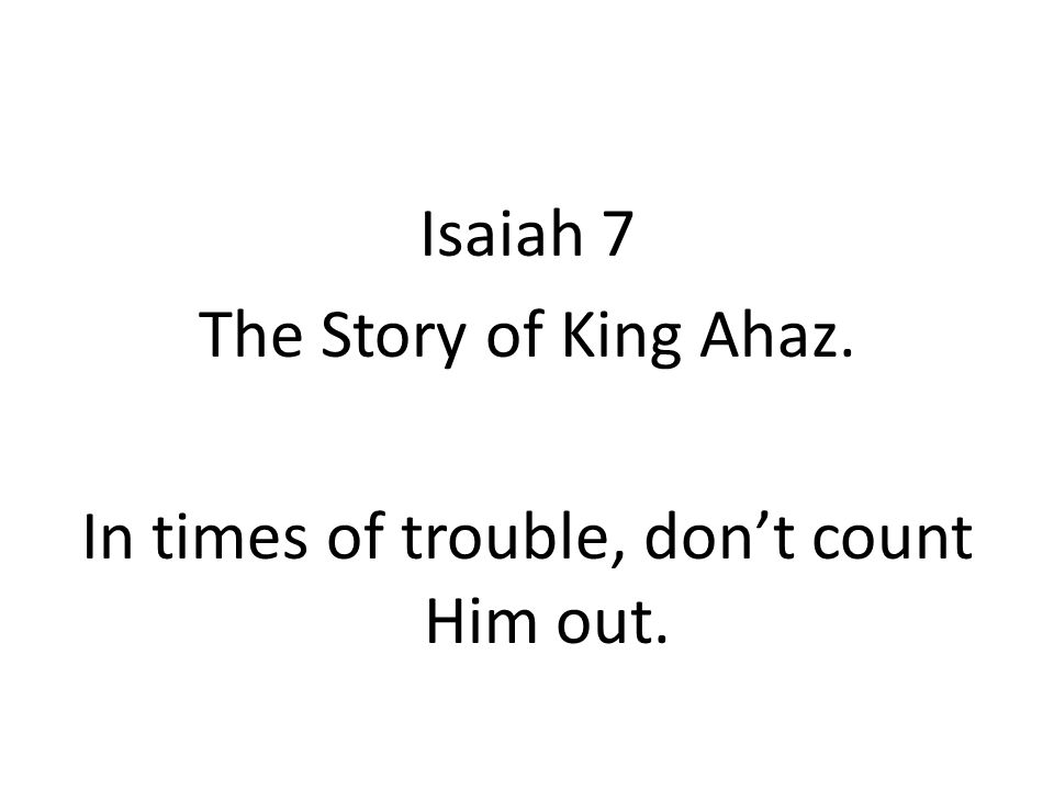 Isaiah 7 The Story of King Ahaz