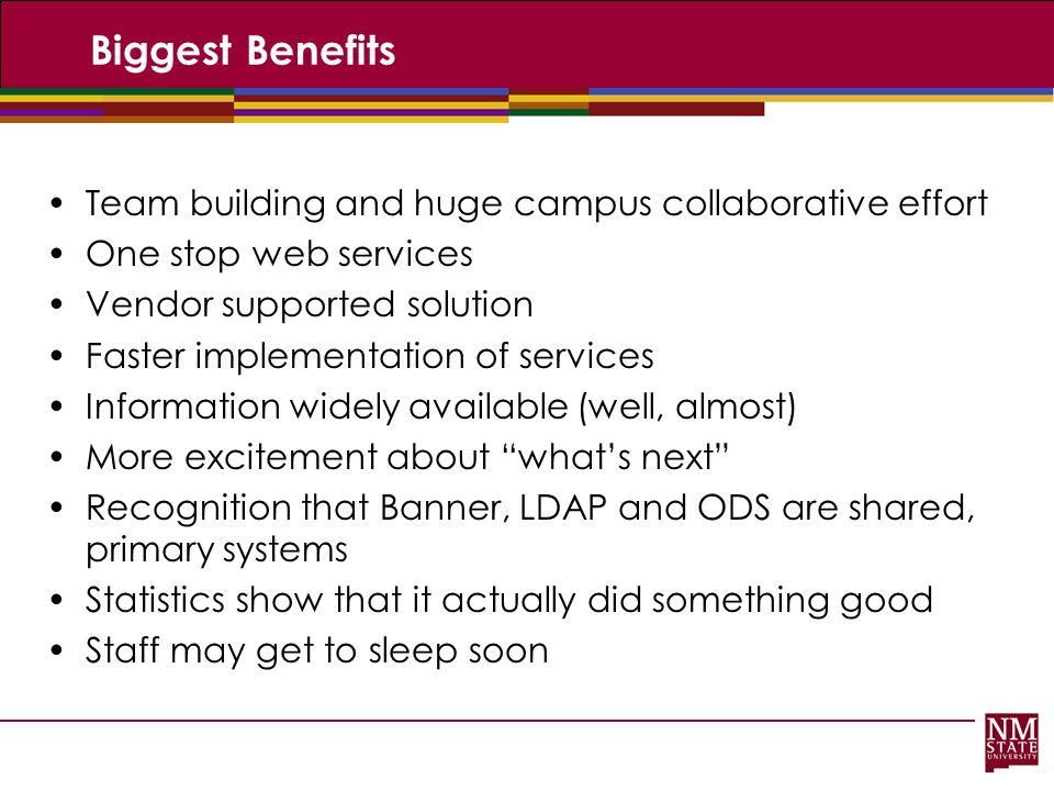 Biggest Benefits Team building and huge campus collaborative effort