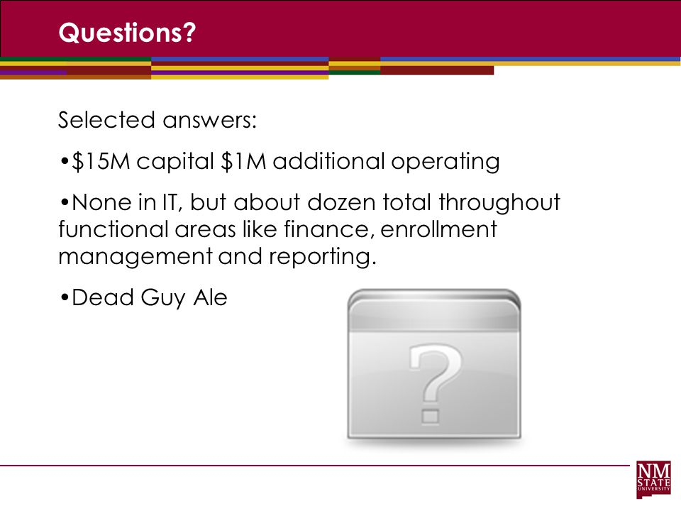 Questions Selected answers: $15M capital $1M additional operating