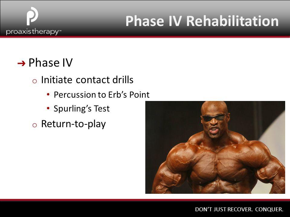 Phase IV Rehabilitation