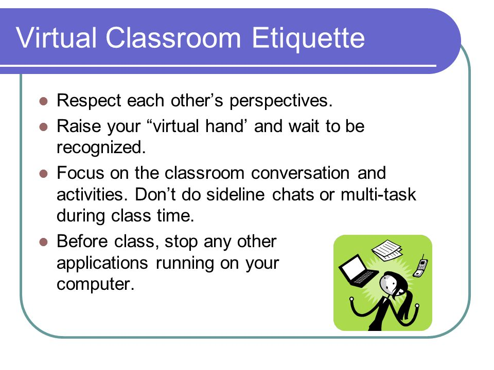 Virtual Classroom Etiquette