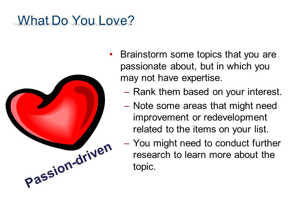What Do You Love Passion-driven