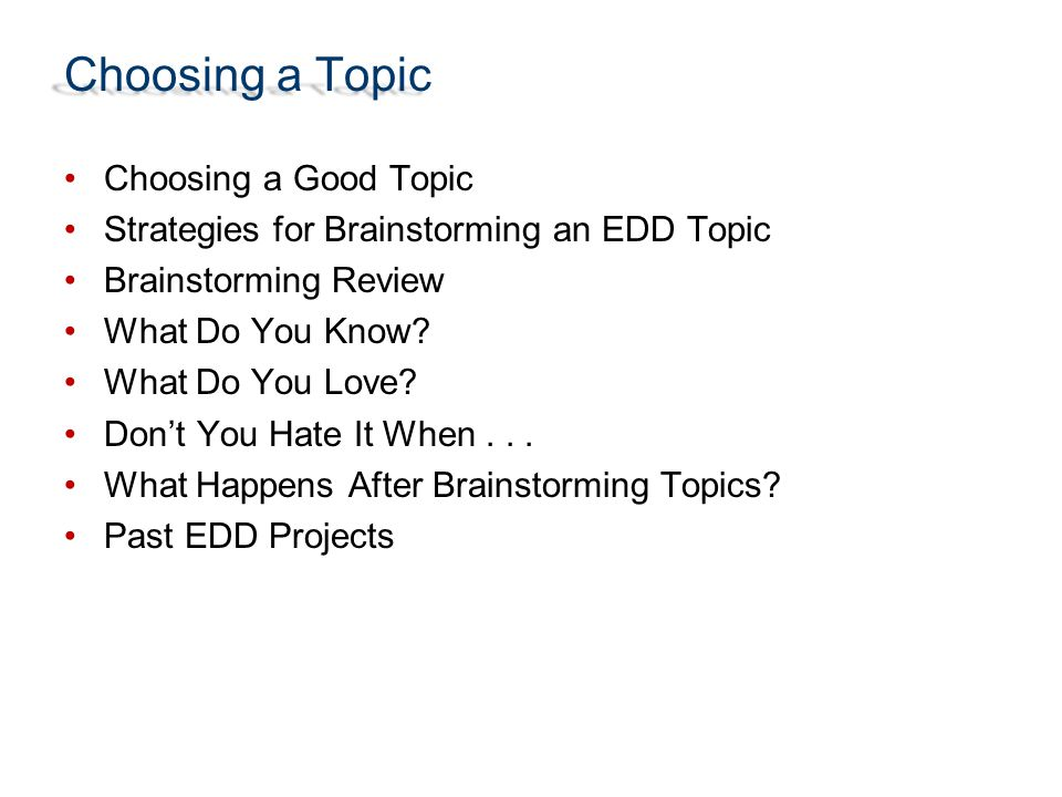 Choosing a Topic Choosing a Good Topic