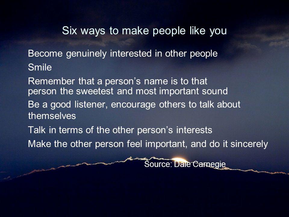Six ways to make people like you