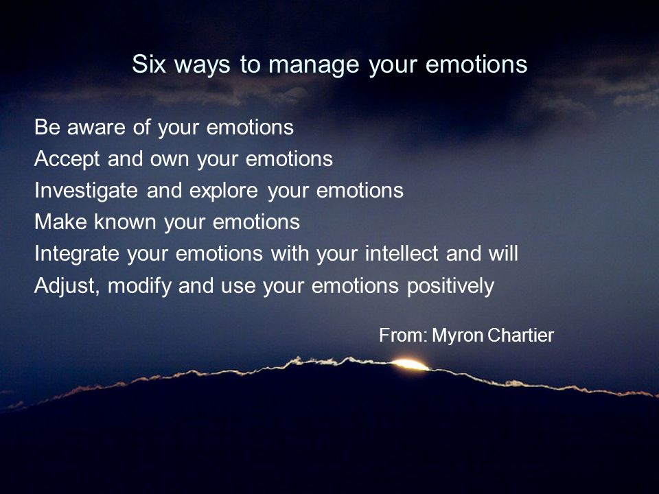 Six ways to manage your emotions