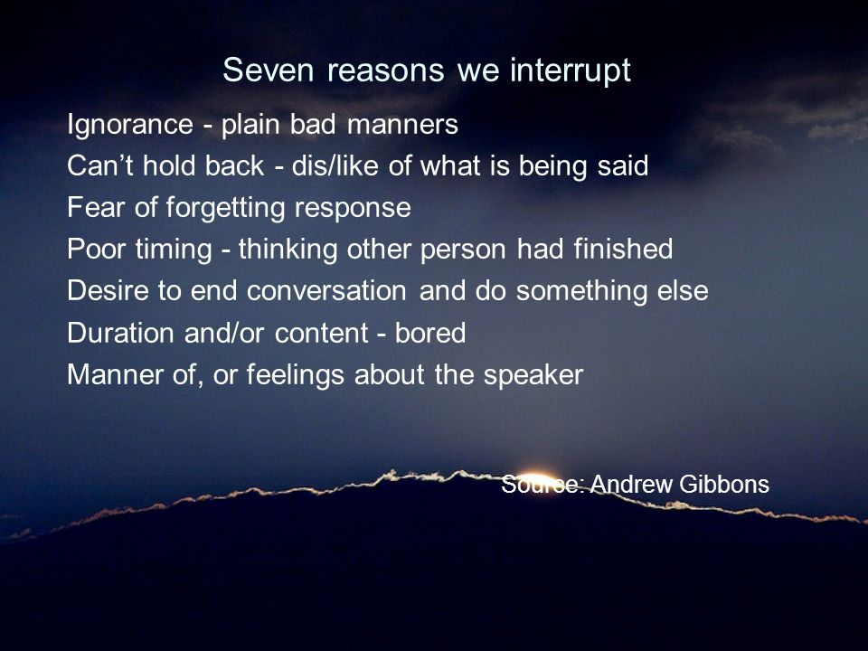Seven reasons we interrupt