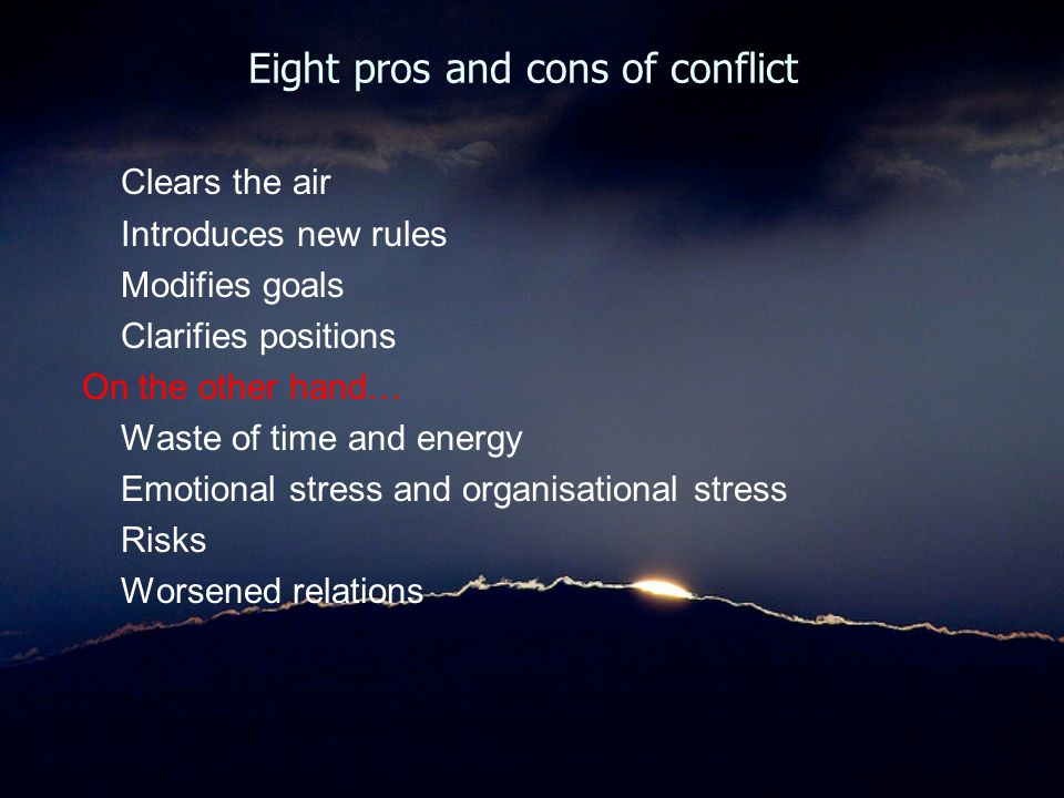 Eight pros and cons of conflict