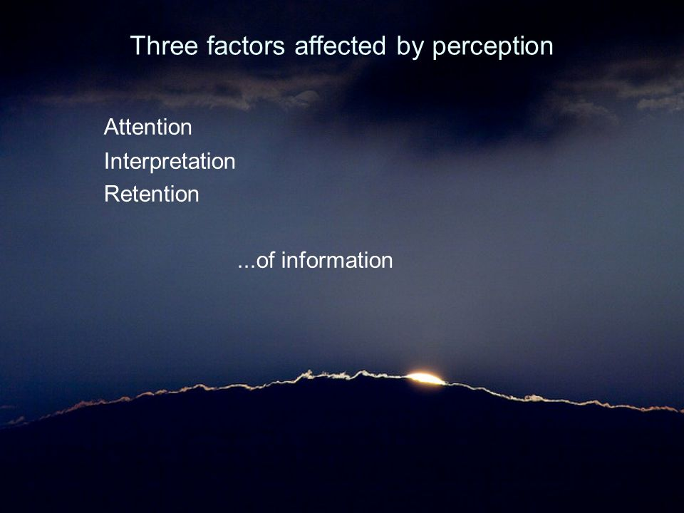 Three factors affected by perception