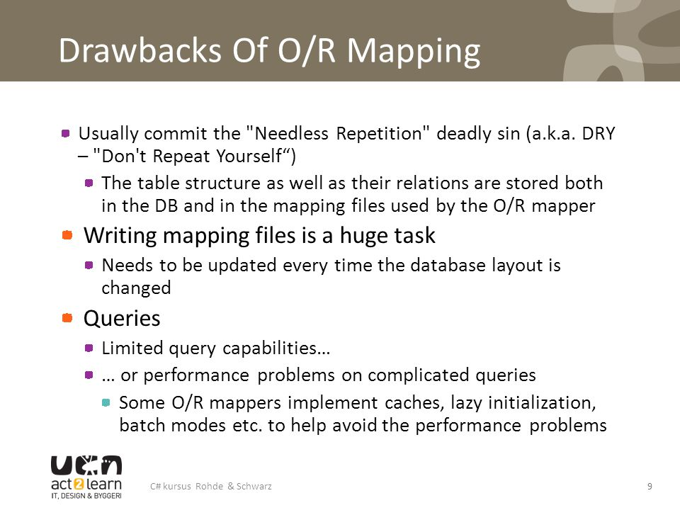 Drawbacks Of O/R Mapping