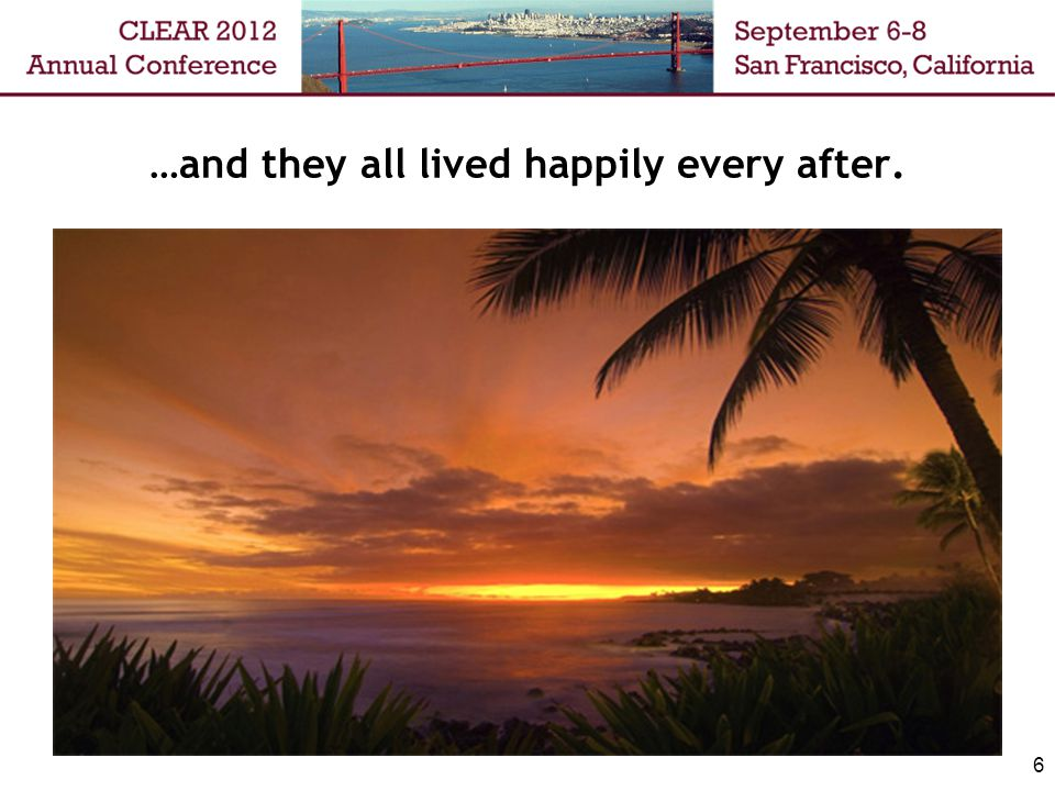 …and they all lived happily every after.