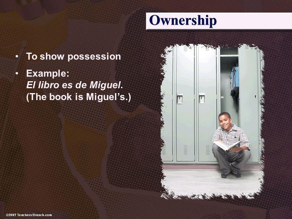 Ownership To show possession