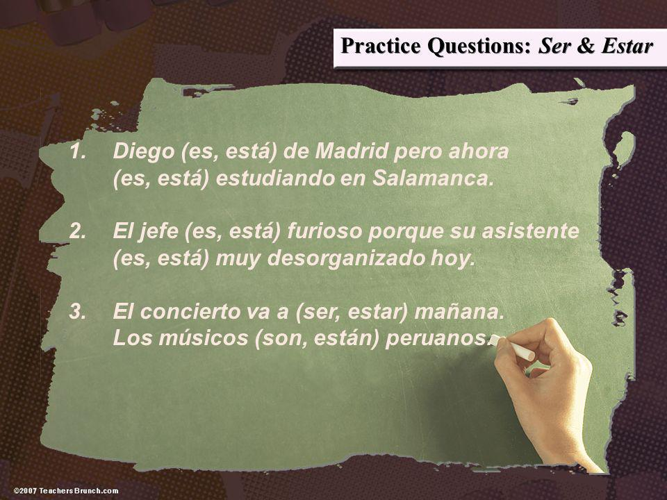 Practice Questions: Ser & Estar