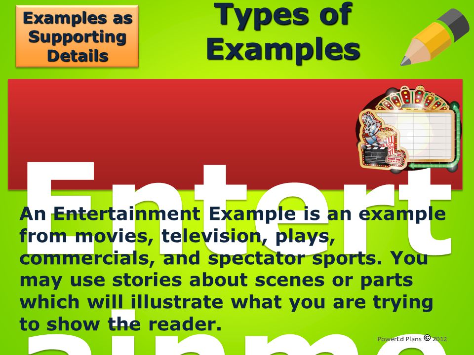 Examples as Supporting Details Entertainment Example